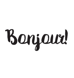 Bonjour greeting card with modern calligraphy vector