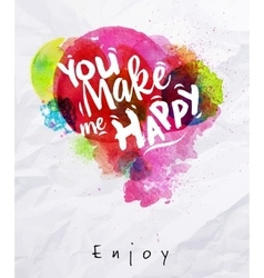 Watercolor poster you make me happy vector image vector image