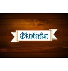 Oktoberfest banner on old wooden texture vector image vector image
