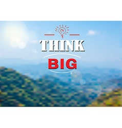Think big text on nature landscape backgroud vector
