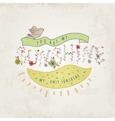 Floral elements of vintage prase you are my vector