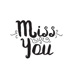 Miss you greeting card with modern calligraphy vector
