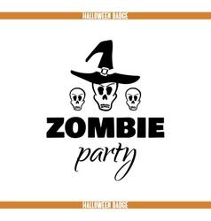 Zombie party skulls badge vector