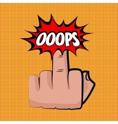 Hand middle finger oops comic retro pop art vector