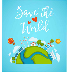 save world planet green ecology earth and vector image