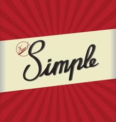 Keep it simple vector