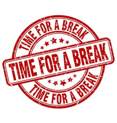 Time for a break red grunge round vintage rubber vector