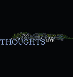 Your thoughts create your life text background vector