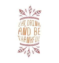 Eat drink and be thankful - typographic element vector