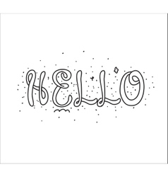 Hello inscription greeting card with calligraphy vector