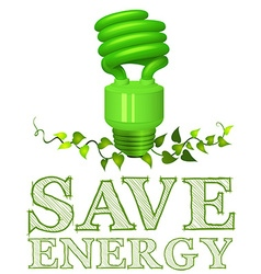 Save energy sign with lightbulb and plant vector