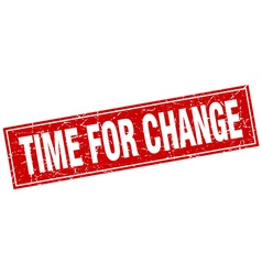 Time for change red square grunge stamp on white vector