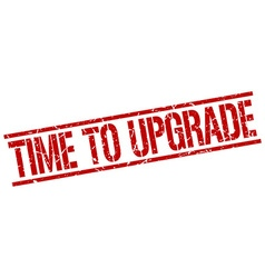 time to upgrade stamp vector image vector image