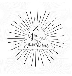 You are my sunshine tribal boho typography poster vector