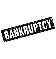 Square grunge black bankruptcy stamp vector