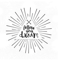 Follow your dreamstribal boho inspirational quote vector