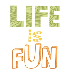 Life is fun quote vector image