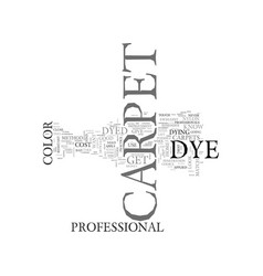 what you should know about carpet dye text word vector image