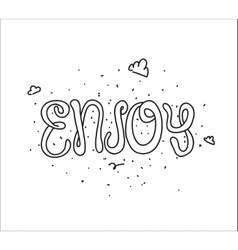 Enjoy inscription greeting card with calligraphy vector