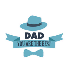 You are the best dad typography for poster with vector