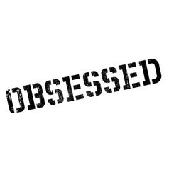 Obsessed rubber stamp vector