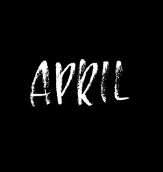 April modern dry brush lettering name of the vector