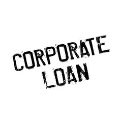 Corporate loan rubber stamp vector