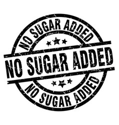 No sugar added round grunge black stamp vector