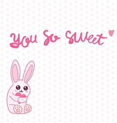 You so Sweet vector image