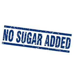 square grunge blue no sugar added stamp vector image vector image