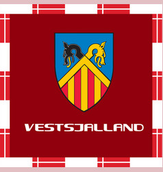 national ensigns of denmark - vestsjalland vector image vector image