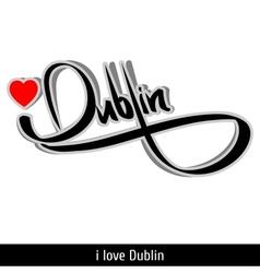 Dublin greetings hand lettering calligraphy vector