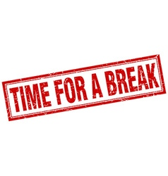 Time for a break red square grunge stamp on white vector