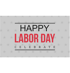 Happy labor day background collection vector