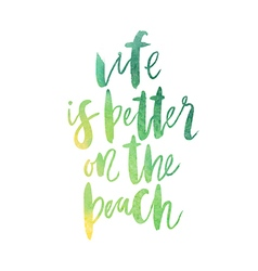 Motivation poster life is better on the beach vector