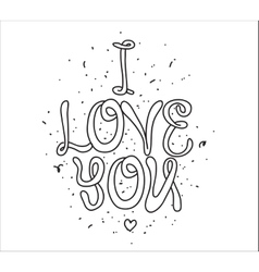 I love you greeting card with calligraphy hand vector