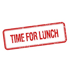 Time for lunch red square grungy vintage isolated vector