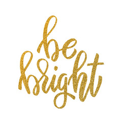 be bright hand drawn lettering in golden style vector image