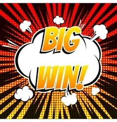 Big win comic book bubble text retro style vector