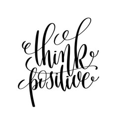 Think positive black and white ink lettering vector