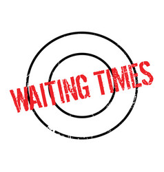 Waiting times rubber stamp vector