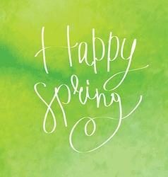 Happy spring watercolor lettering vector image vector image