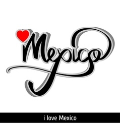 Mexico greetings hand lettering calligraphy vector