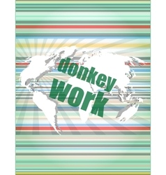 Donkey work text on digital touch screen interface vector