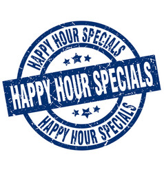 Happy hour specials blue round grunge stamp vector
