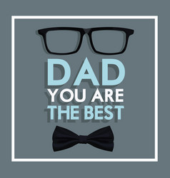 You are the best dad greeting poster event party vector