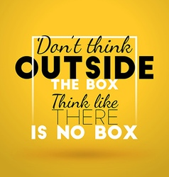 Motivational typographic quote - dont think vector