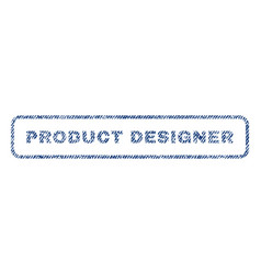Product designer textile stamp vector