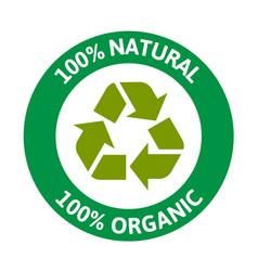 100 natural 100 organic recycle circle backgroun vector