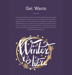 Get warm winter is here calligraphic inscription vector